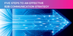 B2B PR - Five steps to an effective B2B communication strategy