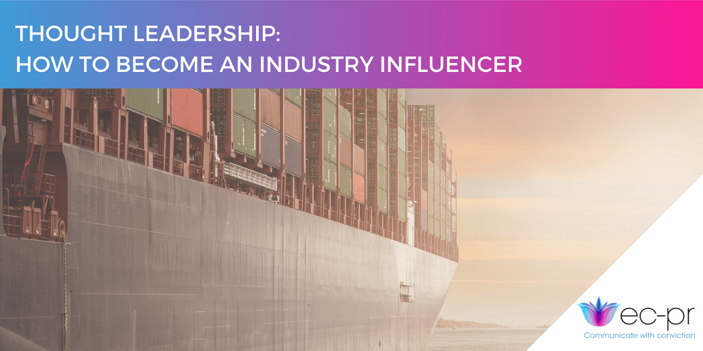Thought Leadership: How To Become An Industry Influencer