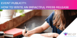 Event Publicity: How to write an impactful Press Release