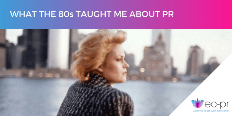 """What the 80's taught me about PR"""