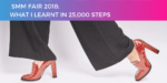 SMM Fair 2018: What I learnt in 25,000 steps