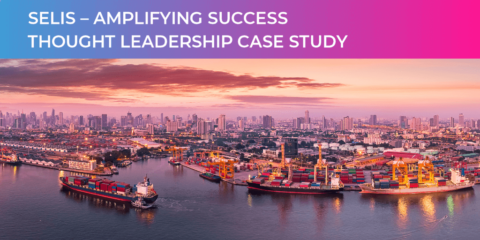 Thought Leadership Case Study: SELIS – Amplifying Success