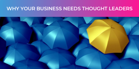 Why your business needs thought leaders