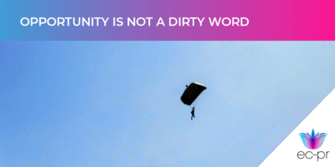 Opportunity is not a dirty word