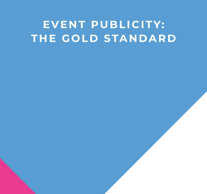 Event Publicity: The Gold Standard
