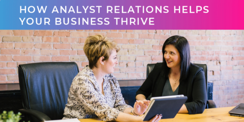 How Analyst Relations Helps Your Business Thrive