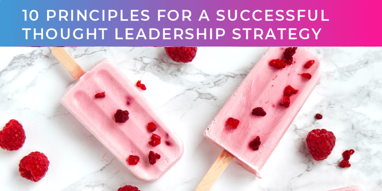10 Principles for a Successful B2B Thought Leadership Strategy