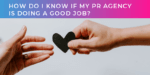 How do I know if my PR agency is doing a good job?