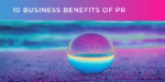 10 Business Benefits of B2B PR