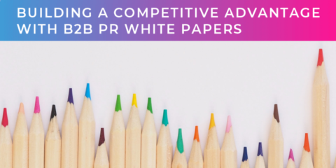 Building a competitive advantage with B2B PR white papers