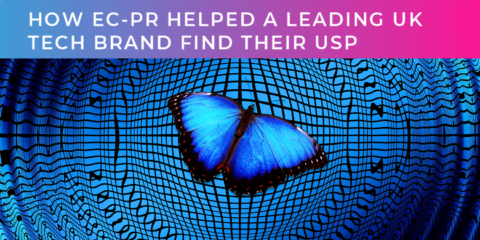 How EC-PR helped a leading UK tech brand find their USP, and make their voice be heard in a crowded market.