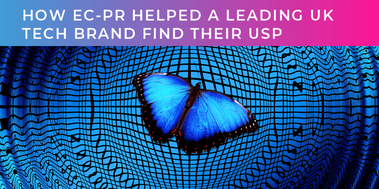 How EC-PR helped a leading UK tech brand find their USP