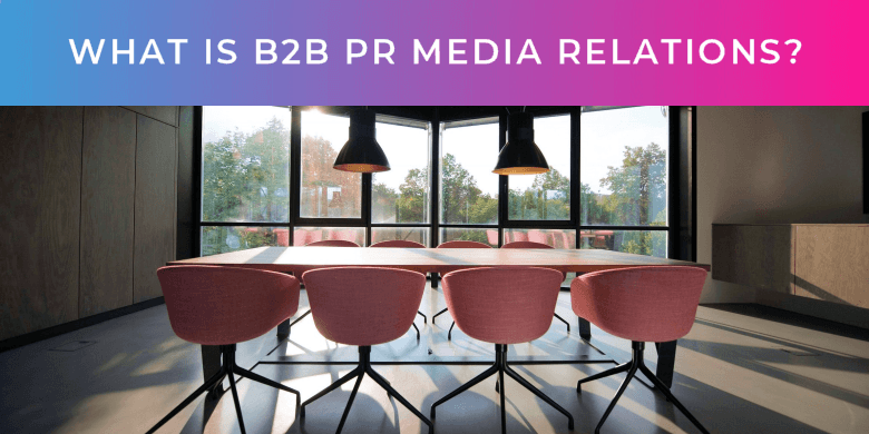What is B2B PR Media Relations