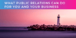What Public Relations can do for you and your company