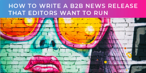 How to write a b2b news release that editors want to run