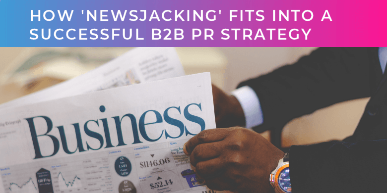 How 'newsjacking' fits into a successful B2B PR strategy