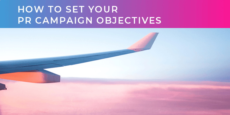 How to set your b2b pr campaign objectives