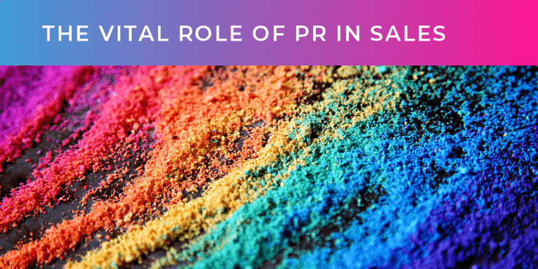 The vital role of PR in Sales