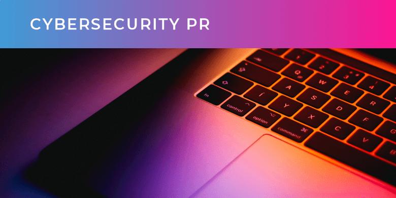 Cybersecurity PR