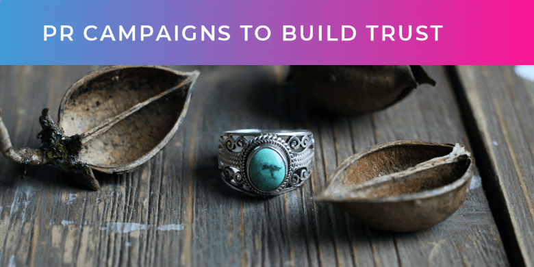 PR campaigns to build trust