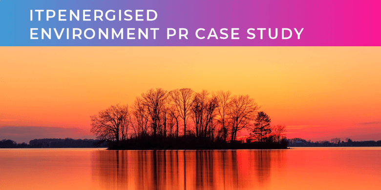 IPTEnergised Environment PR Case Study
