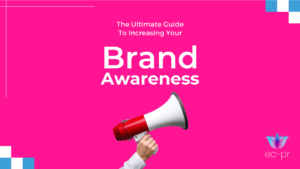 New Ultimate Guide to Increasing Brand Awareness 2021