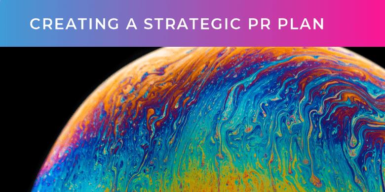creating a strategic PR plan