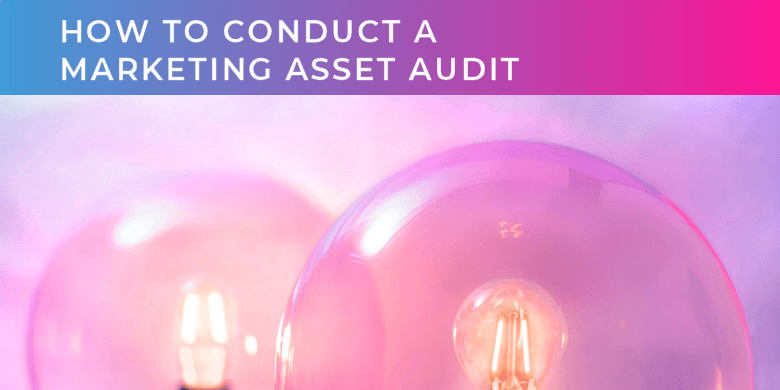 how to conduct a marketing asset audit
