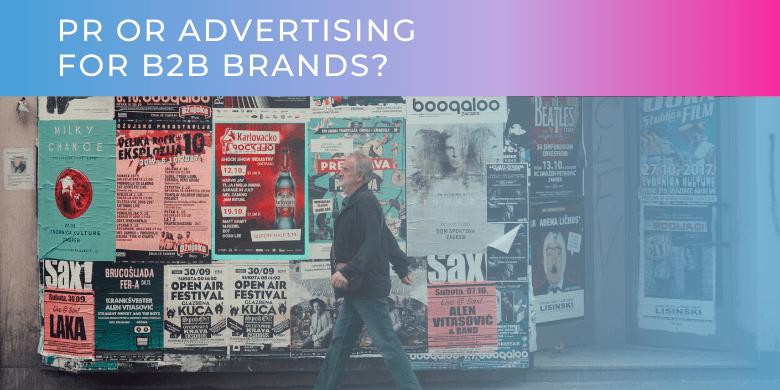 PR Or Advertising For B2B Businesses?