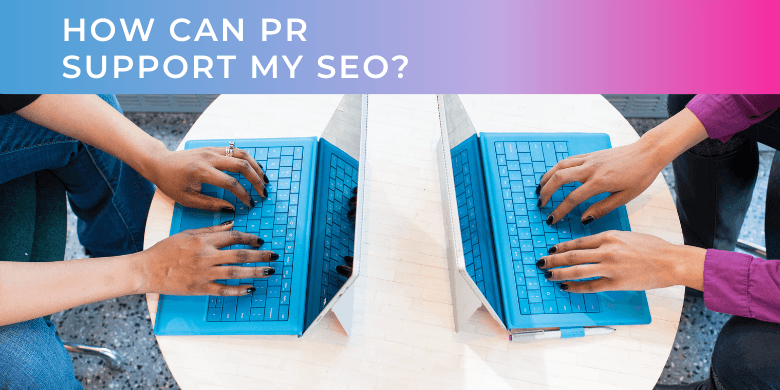 How Can PR Support My SEO?