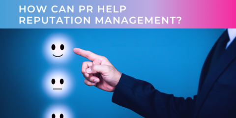 How Can PR Help Reputation Management?