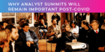Why Analyst Summits will remain important post-Covid
