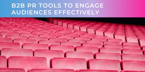 Proven B2B PR Tools to Engage Target Audiences Effectively
