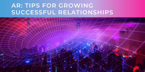AR: Tips For Growing Successful Relationships