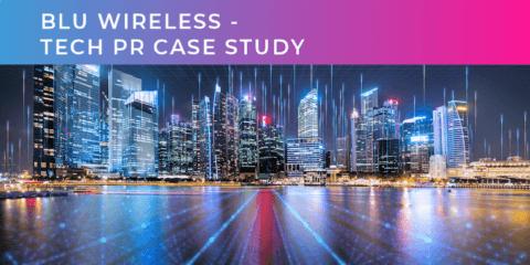 Blu Wireless Tech PR Case Study
