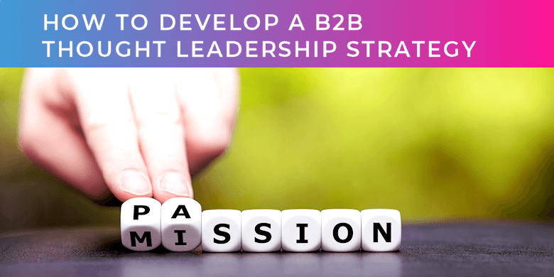 How to develop a B2B thought leadership strategy