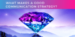 What makes a good communication strategy?
