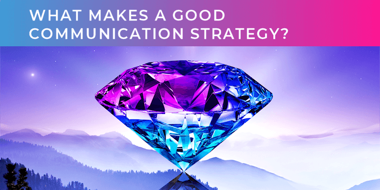 What makes a good communication strategy