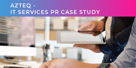 AzteQ – IT Services PR Case Study