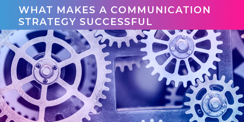 What makes a communication strategy successful?