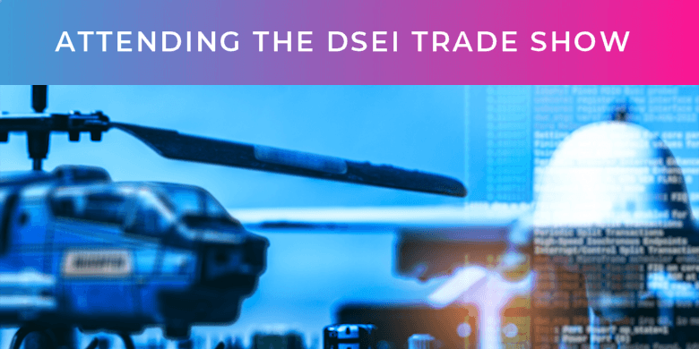 Attending the DSEI trade show 2021