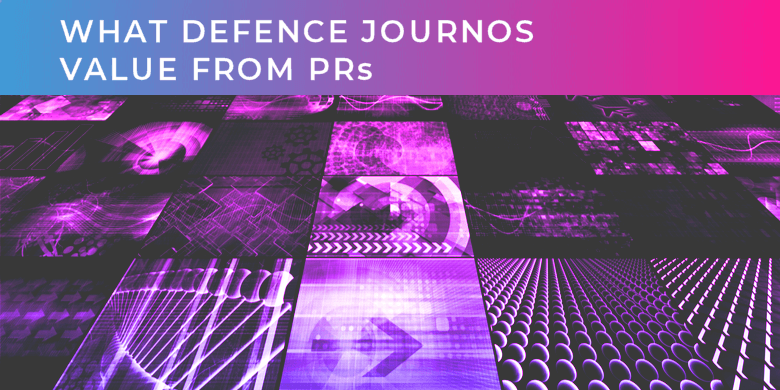 What defence journos value from PRs